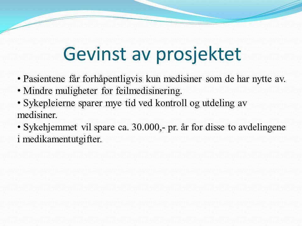 Gevinst av prosjektet Pasientene får forhåpentligvis kun medisiner som de har nytte av. Mindre muligheter for feilmedisinering.