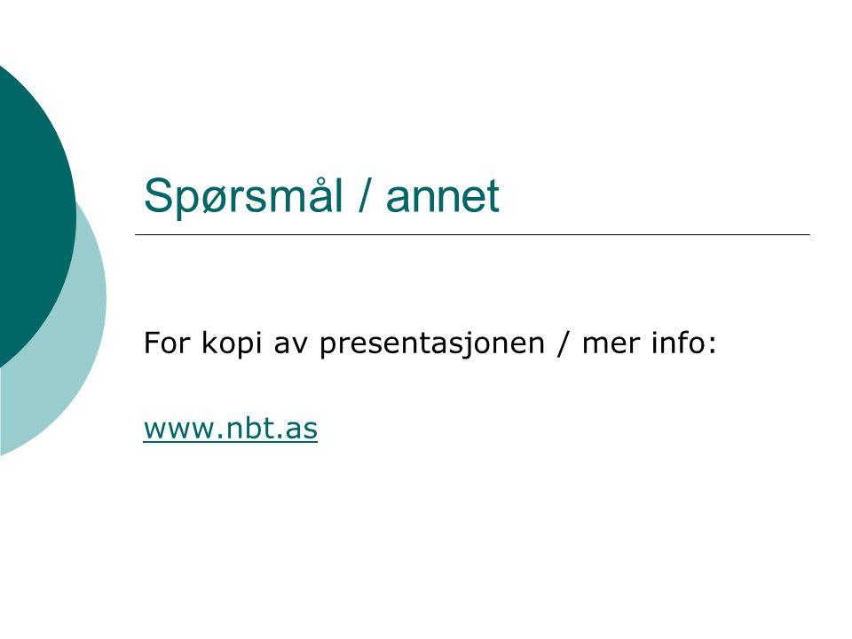 For kopi av presentasjonen / mer info: www.nbt.as