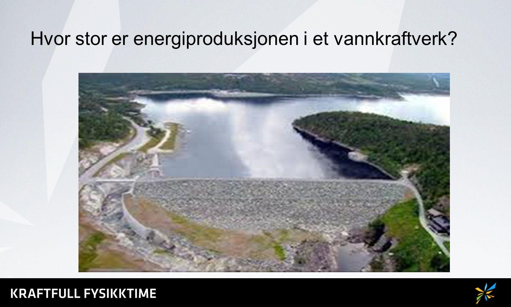 Hvor stor er energiproduksjonen i et vannkraftverk