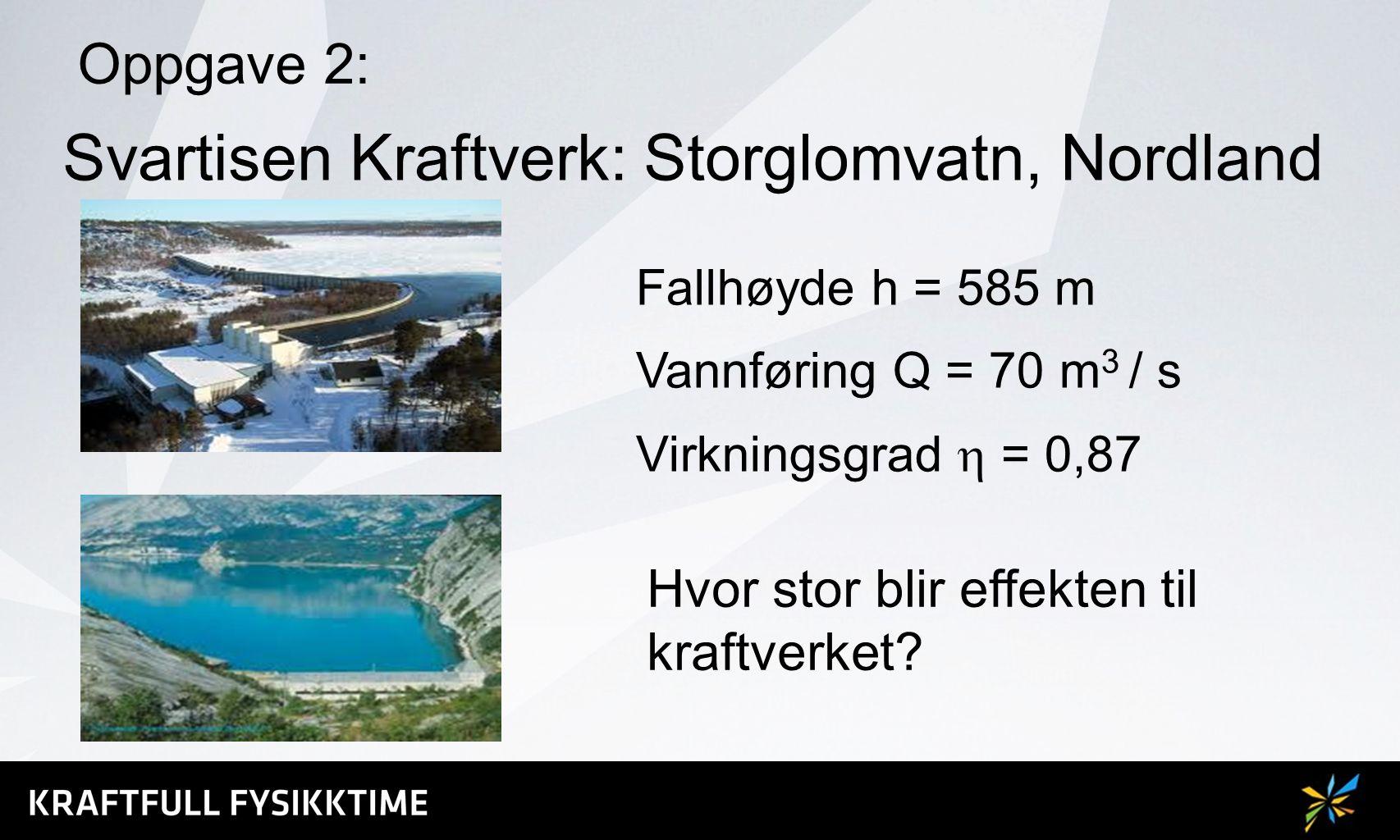 Svartisen Kraftverk: Storglomvatn, Nordland