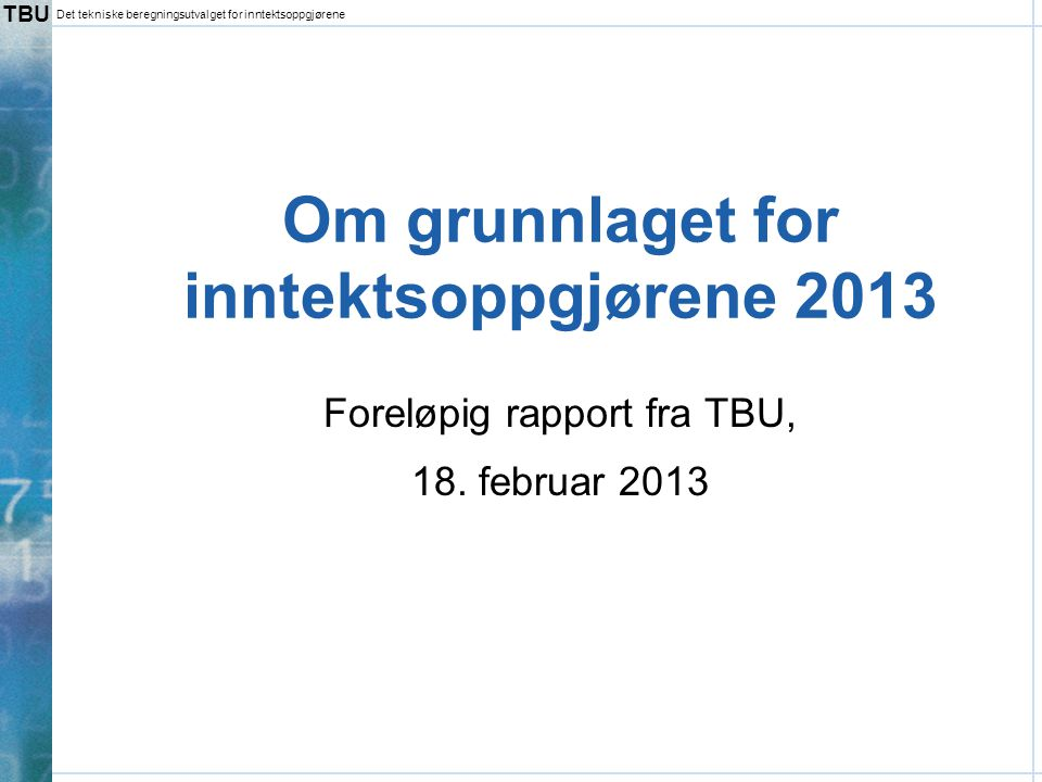 Om grunnlaget for inntektsoppgjørene 2013