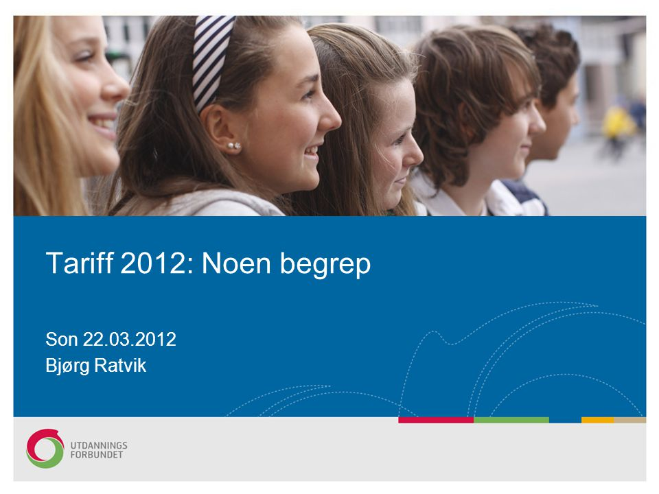 Tariff 2012: Noen begrep Son 22.03.2012 Bjørg Ratvik