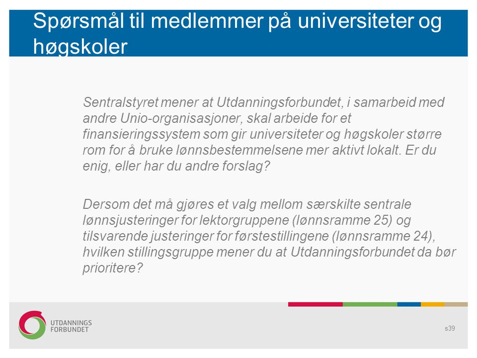 Spørsmål til medlemmer på universiteter og høgskoler