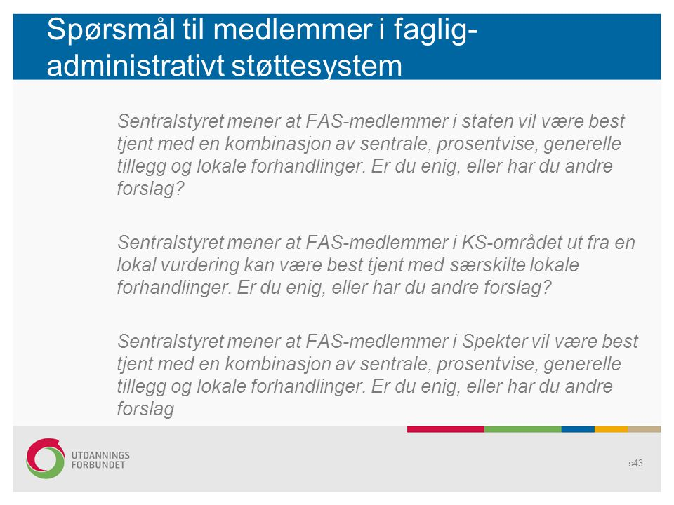 Spørsmål til medlemmer i faglig- administrativt støttesystem