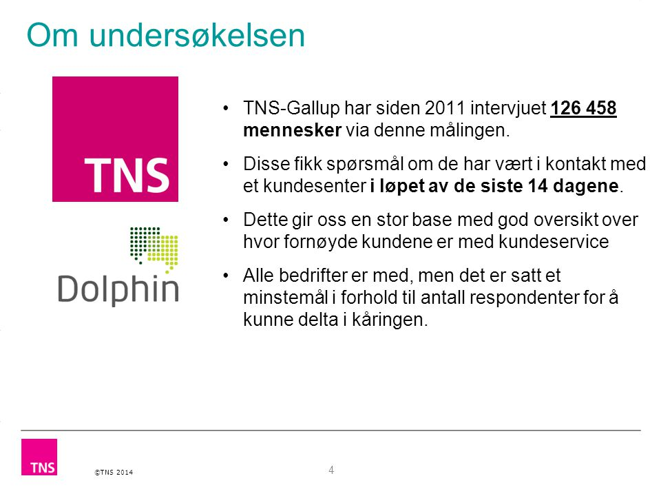 Om undersøkelsen TNS-Gallup har siden 2011 intervjuet 126 458 mennesker via denne målingen.