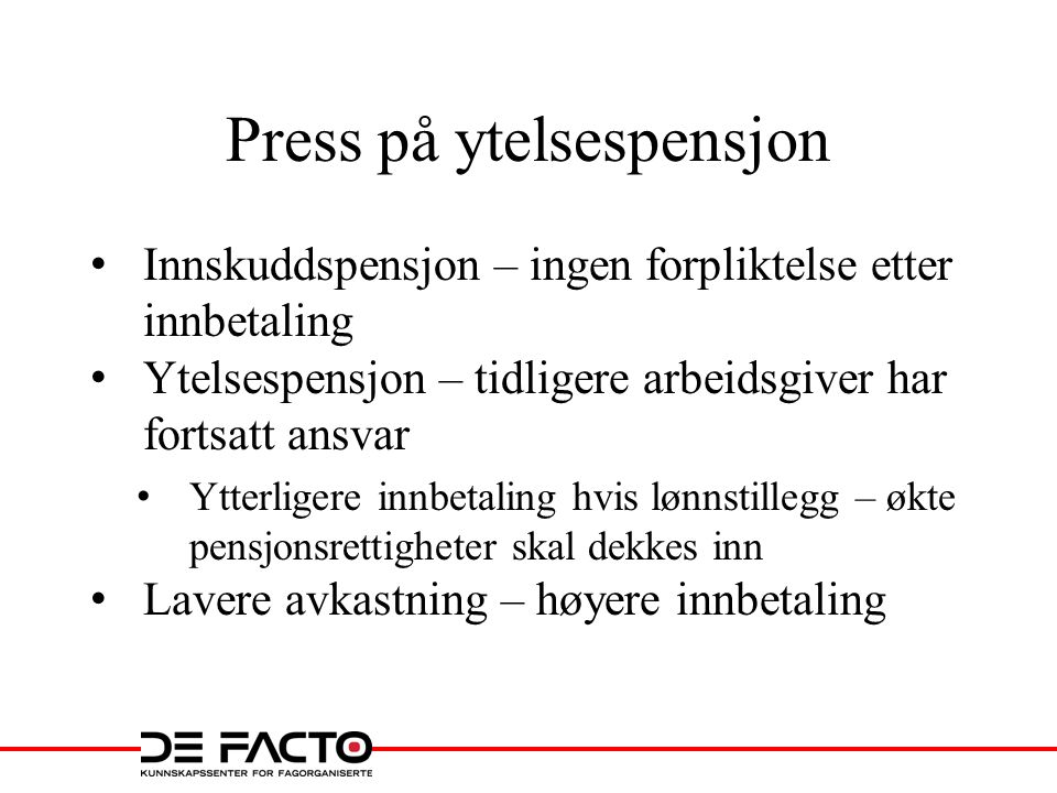Press på ytelsespensjon