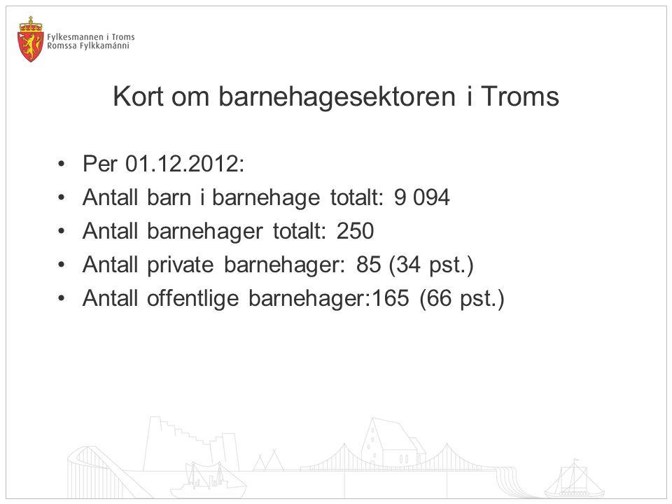 Kort om barnehagesektoren i Troms