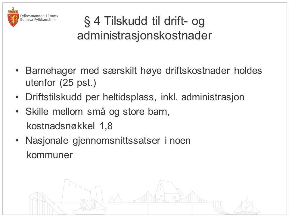 § 4 Tilskudd til drift- og administrasjonskostnader