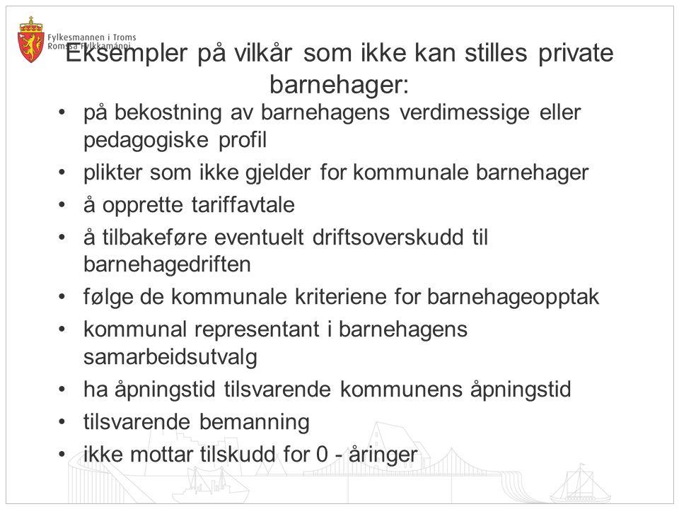 Eksempler på vilkår som ikke kan stilles private barnehager: