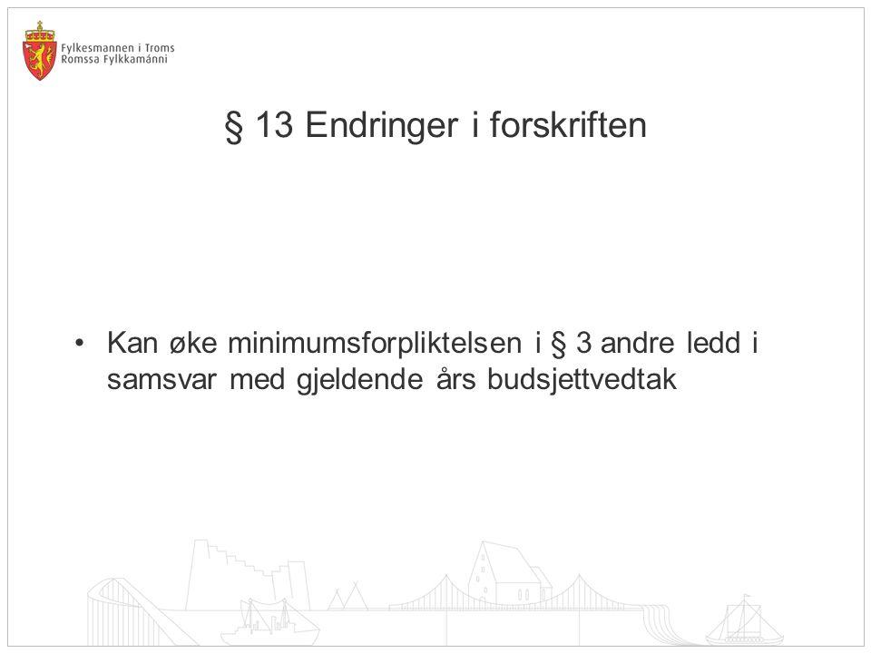 § 13 Endringer i forskriften