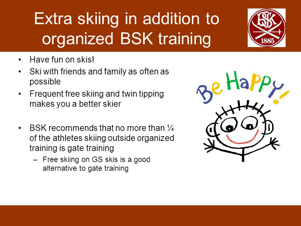 Extra skiing in addition to organized BSK training