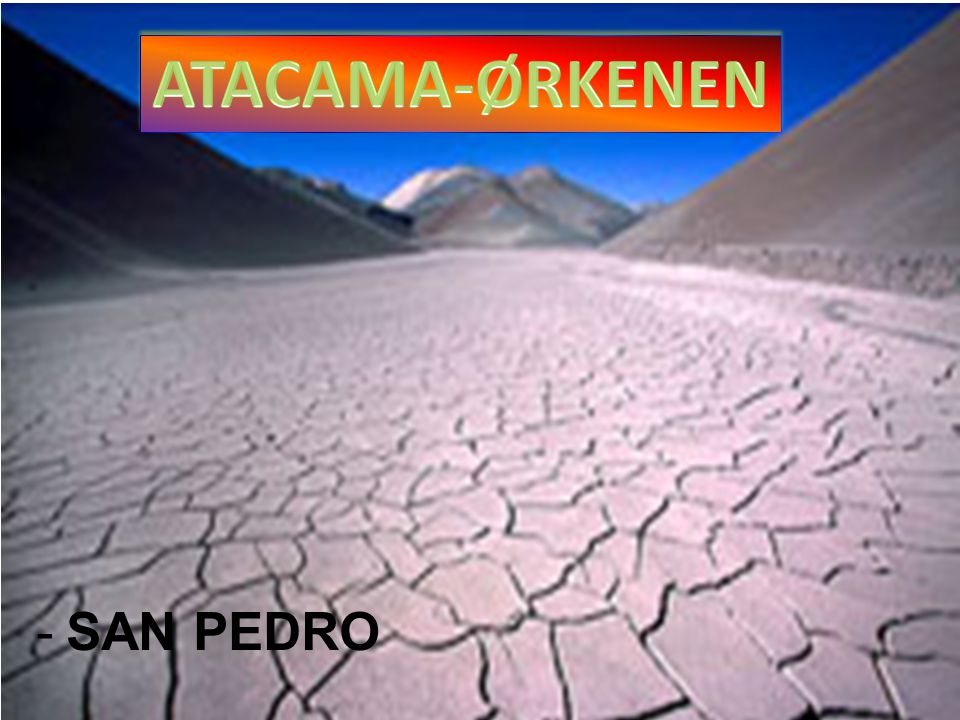 ATACAMA-ØRKENEN SAN PEDRO