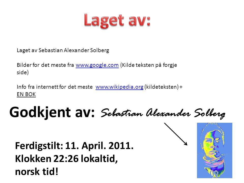 Laget av: Godkjent av: Sebastian Alexander Solberg