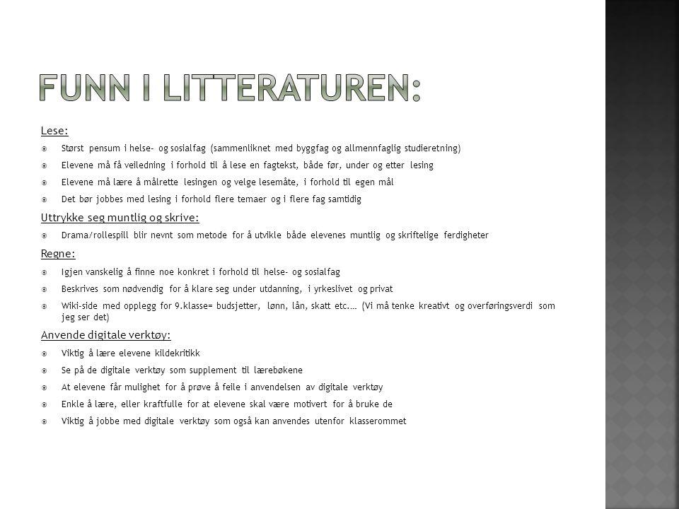 Funn i litteraturen: Lese: Uttrykke seg muntlig og skrive: Regne: