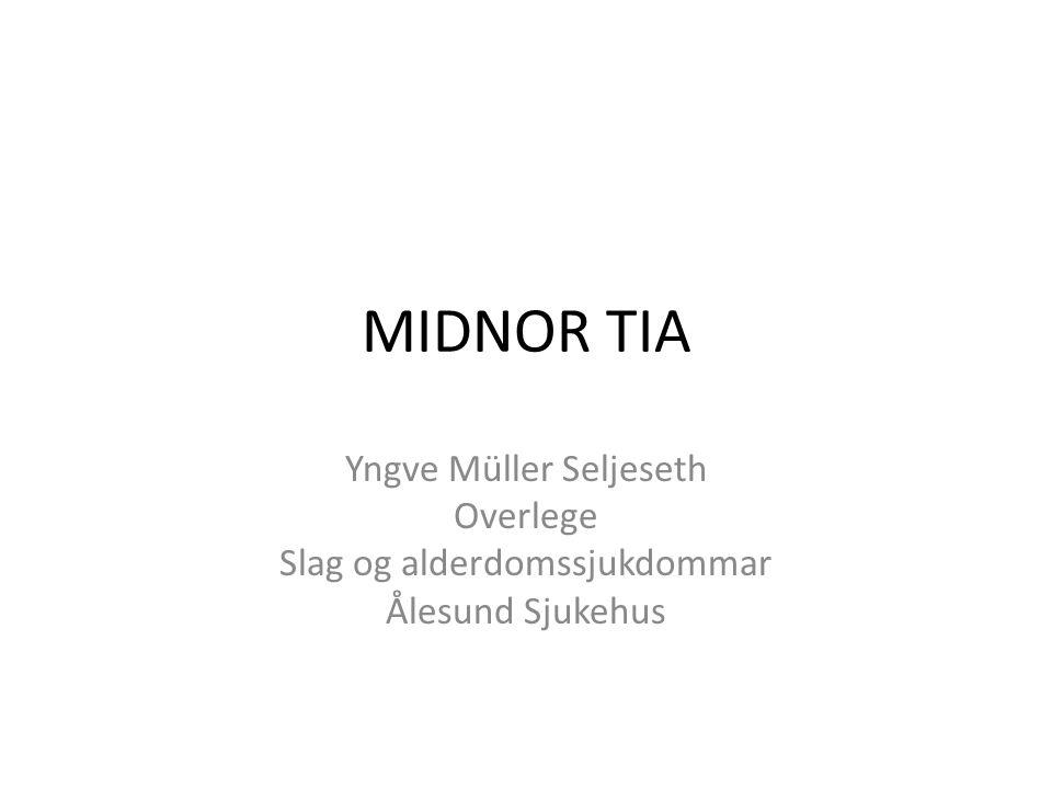 MIDNOR TIA Yngve Müller Seljeseth Overlege Slag og alderdomssjukdommar
