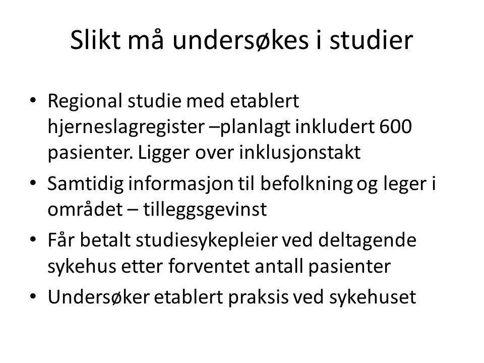 Slikt må undersøkes i studier