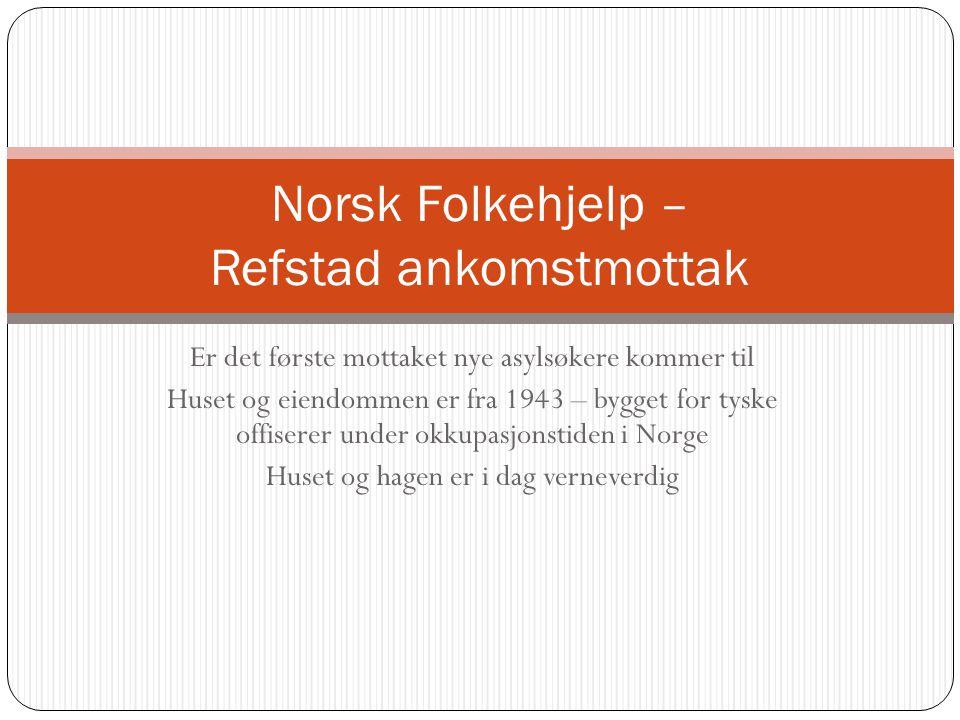 Norsk Folkehjelp – Refstad ankomstmottak