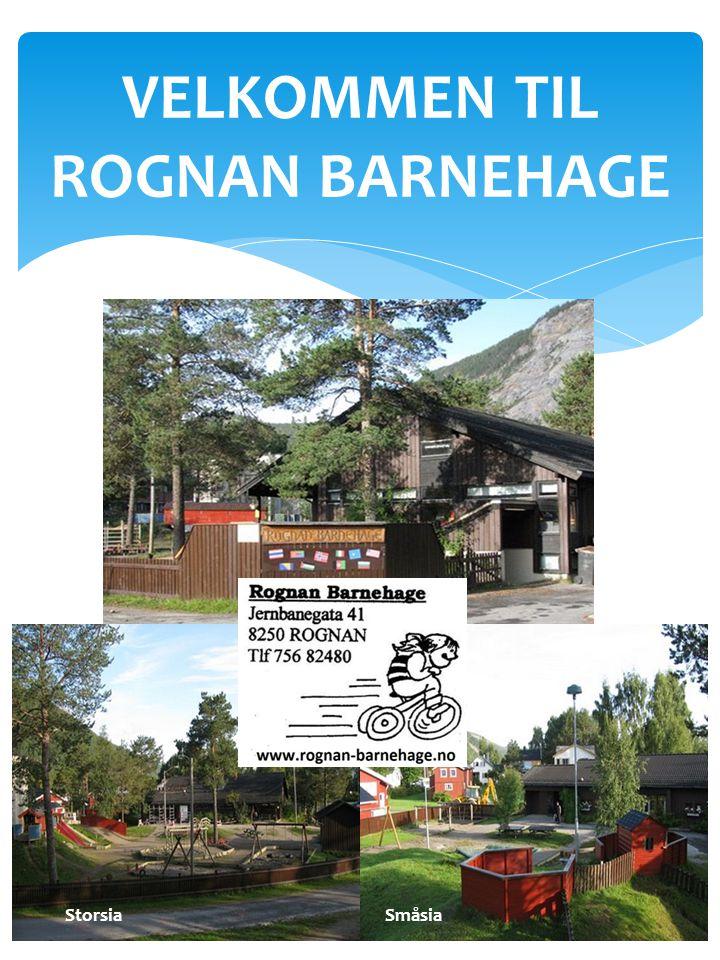 VELKOMMEN TIL ROGNAN BARNEHAGE