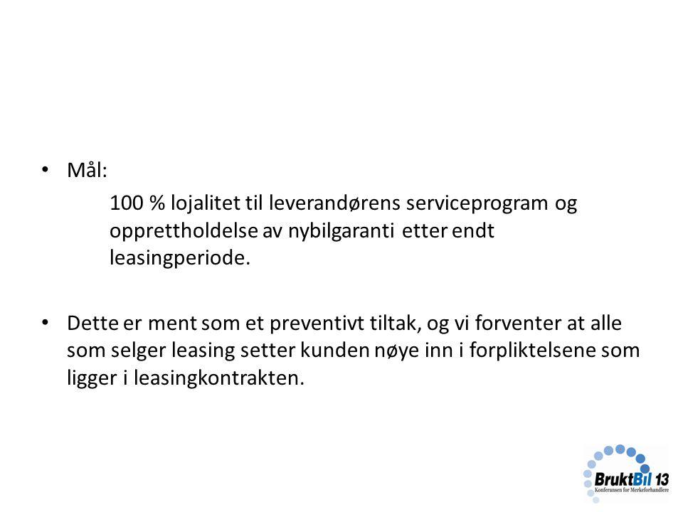 Mål: 100 % lojalitet til leverandørens serviceprogram og opprettholdelse av nybilgaranti etter endt leasingperiode.