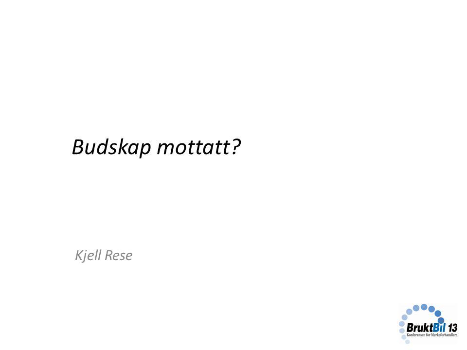 Budskap mottatt Kjell Rese