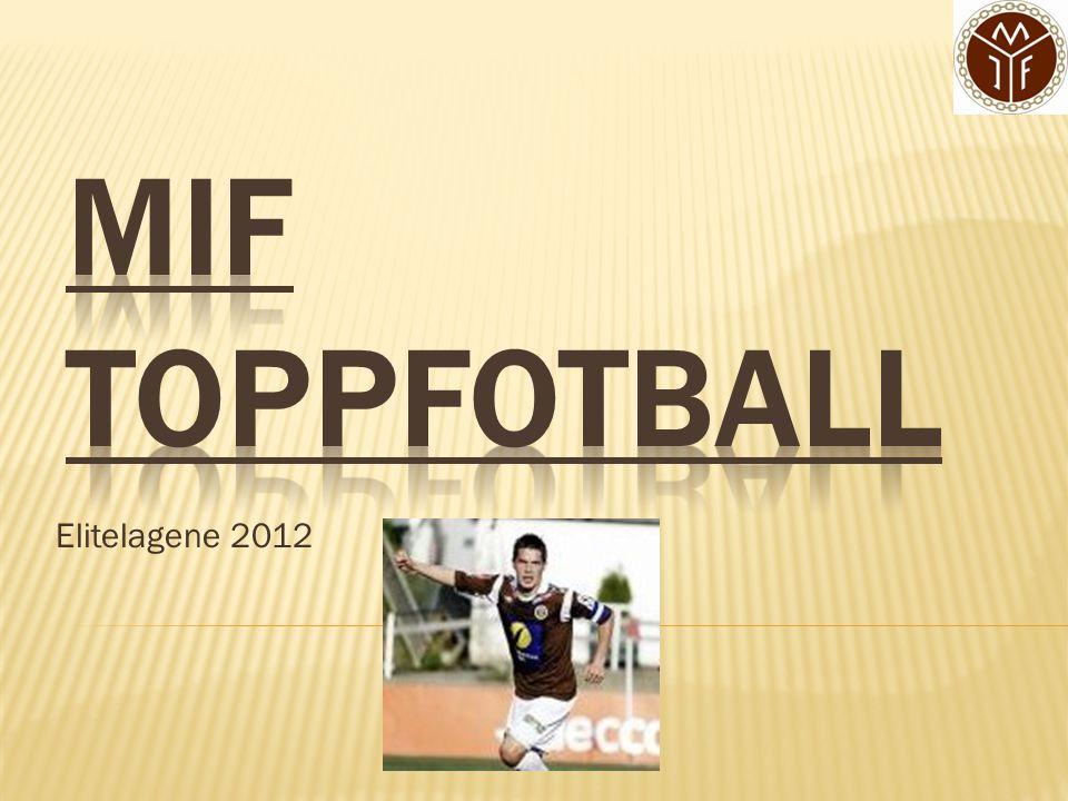 MIF Toppfotball Elitelagene 2012