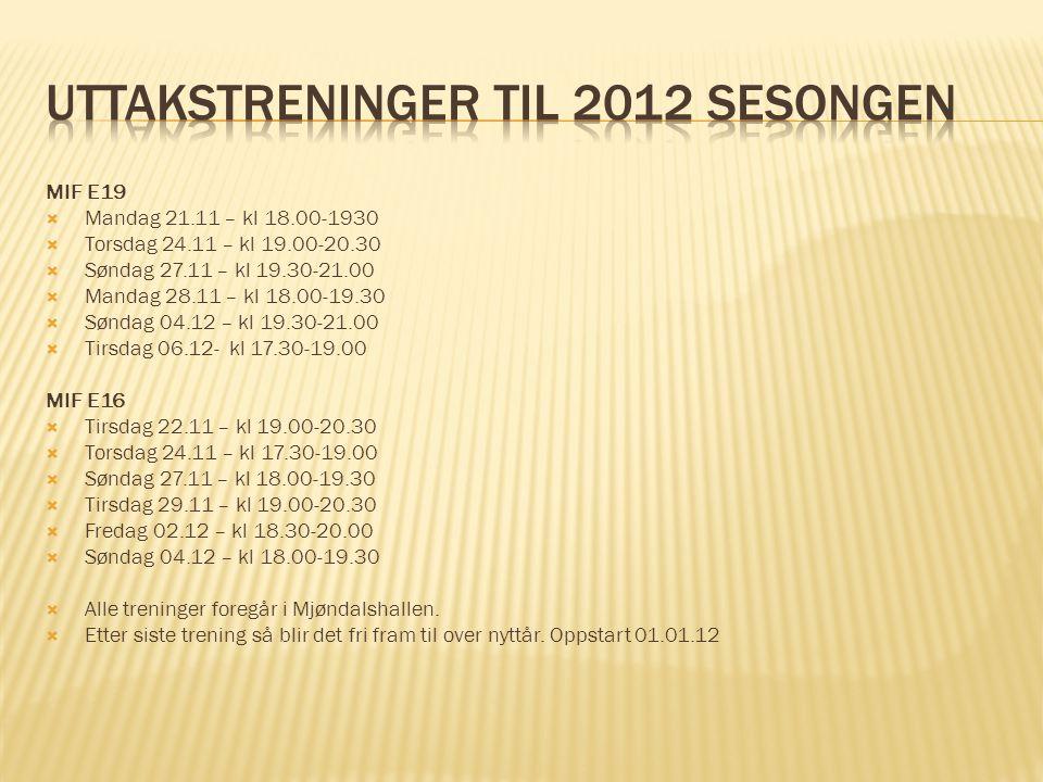 Uttakstreninger til 2012 sesongen