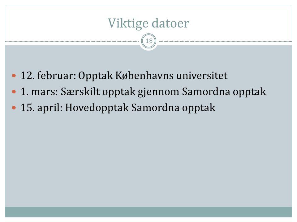 Viktige datoer 12. februar: Opptak Københavns universitet