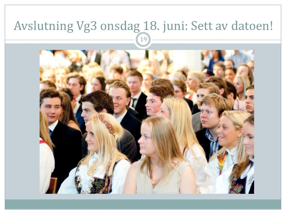 Avslutning Vg3 onsdag 18. juni: Sett av datoen!