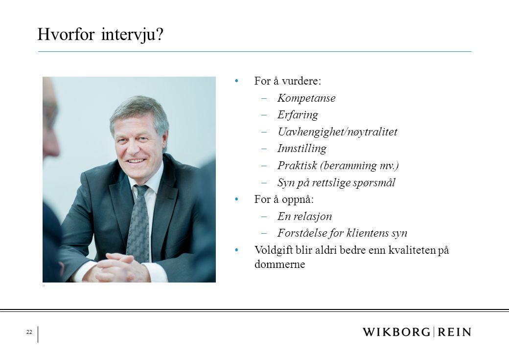 Hvorfor intervju For å vurdere: Kompetanse Erfaring