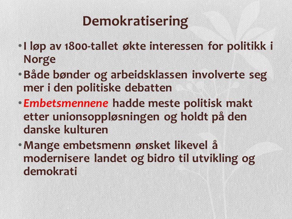 Demokratisering I løp av 1800-tallet økte interessen for politikk i Norge.