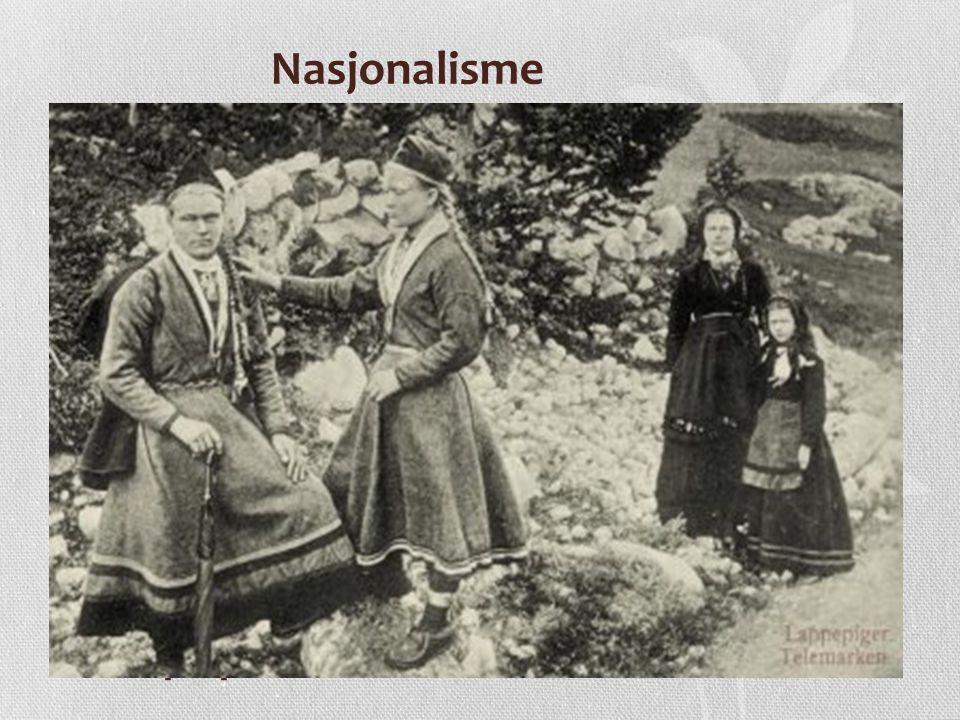 Nasjonalisme Nasjonalismen økte, men hadde en forholdsvis fredelig karakter.