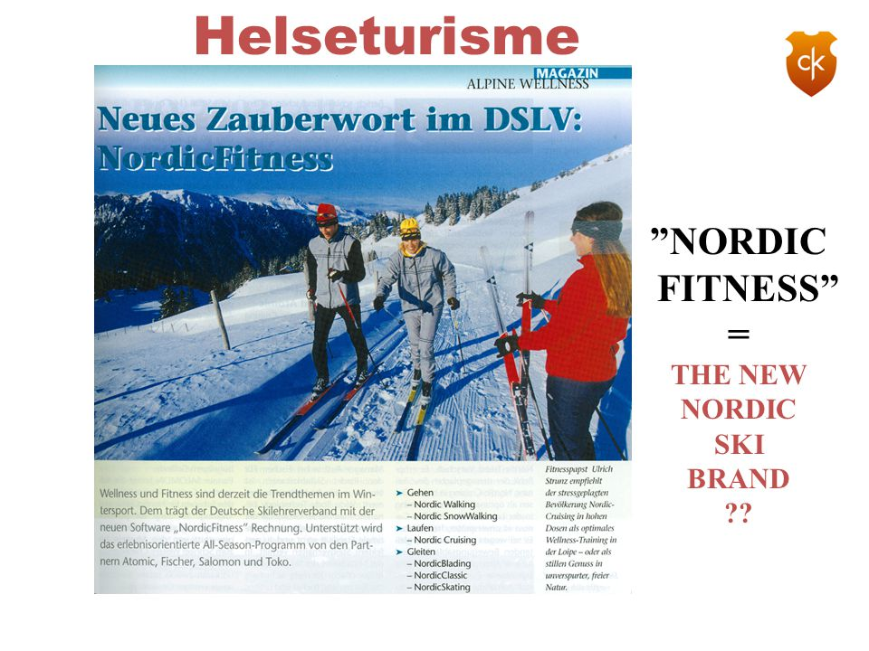 Helseturisme NORDIC FITNESS = THE NEW NORDIC SKI BRAND