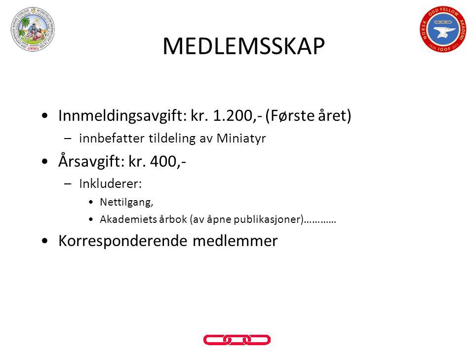 MEDLEMSSKAP Innmeldingsavgift: kr. 1.200,- (Første året)