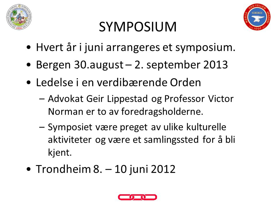SYMPOSIUM Hvert år i juni arrangeres et symposium.