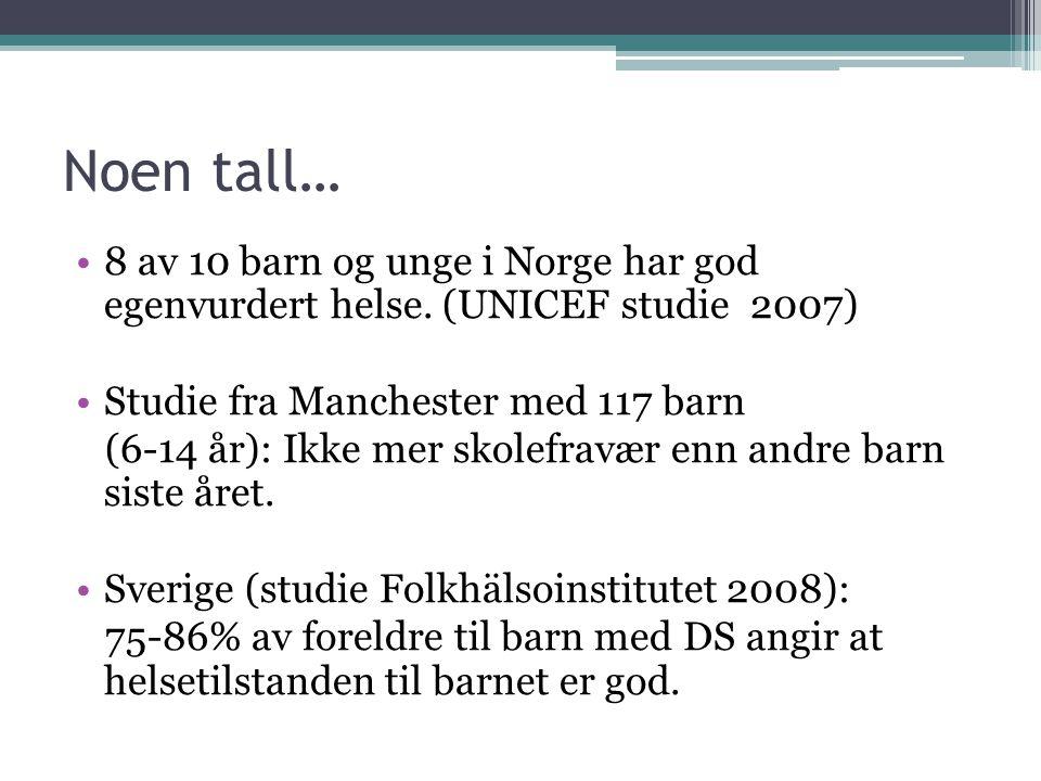 Noen tall… 8 av 10 barn og unge i Norge har god egenvurdert helse. (UNICEF studie 2007) Studie fra Manchester med 117 barn.
