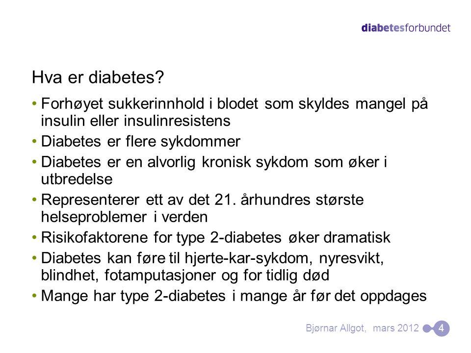 Hva er diabetes Forhøyet sukkerinnhold i blodet som skyldes mangel på insulin eller insulinresistens.