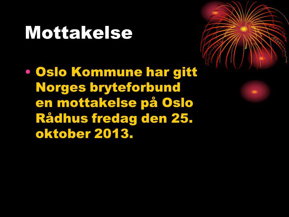 Mottakelse Oslo Kommune har gitt Norges bryteforbund en mottakelse på Oslo Rådhus fredag den 25.