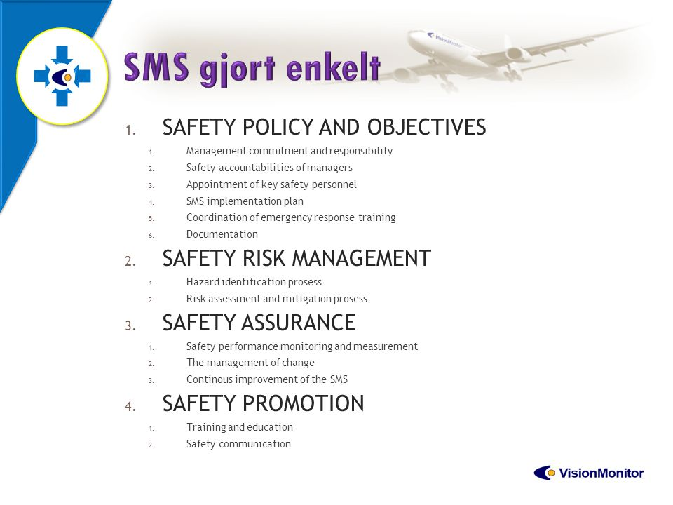 SMS gjort enkelt SAFETY POLICY AND OBJECTIVES SAFETY RISK MANAGEMENT