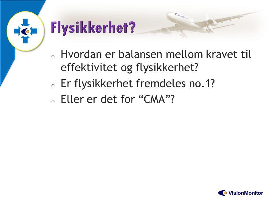 Flysikkerhet Hvordan er balansen mellom kravet til effektivitet og flysikkerhet Er flysikkerhet fremdeles no.1