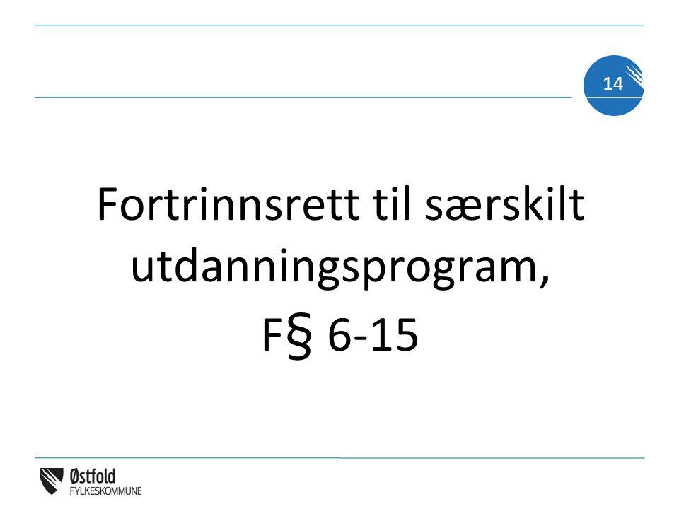Fortrinnsrett til særskilt utdanningsprogram, F§ 6-15