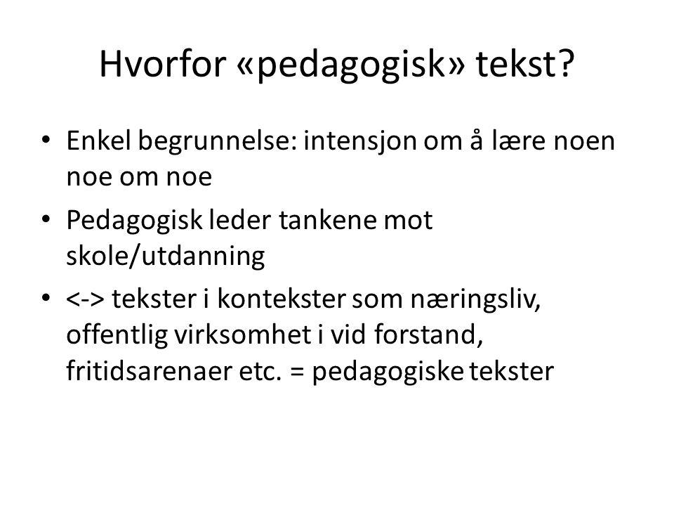 Hvorfor «pedagogisk» tekst