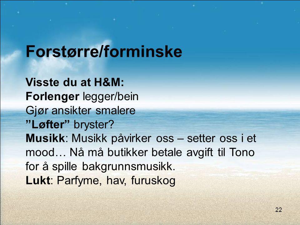Forstørre/forminske Visste du at H&M: Forlenger legger/bein