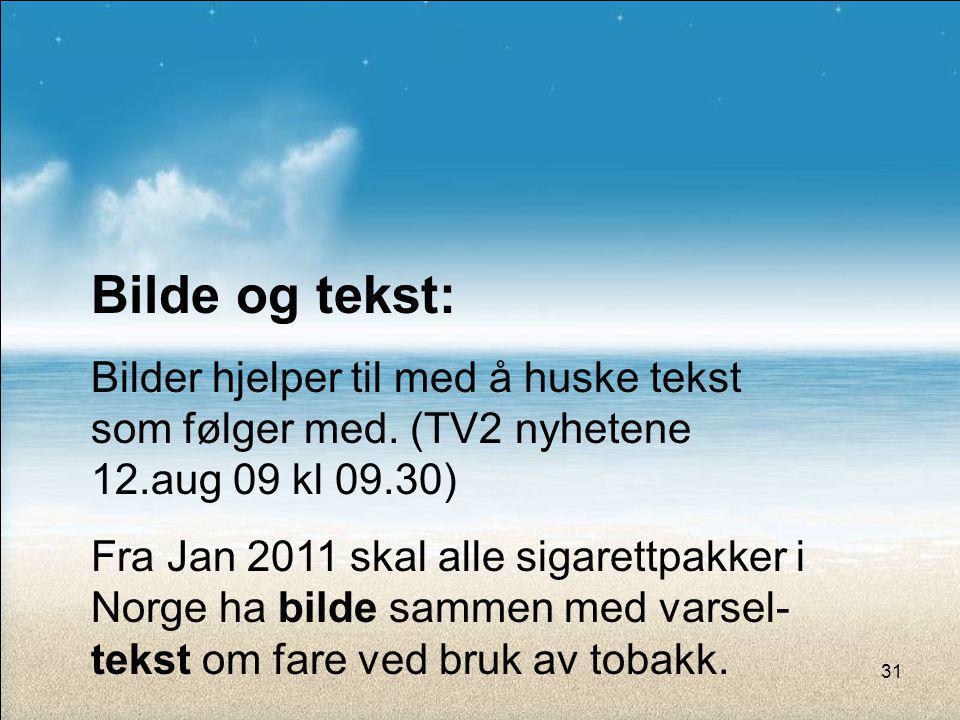 Bilde og tekst: Bilder hjelper til med å huske tekst som følger med. (TV2 nyhetene 12.aug 09 kl 09.30)
