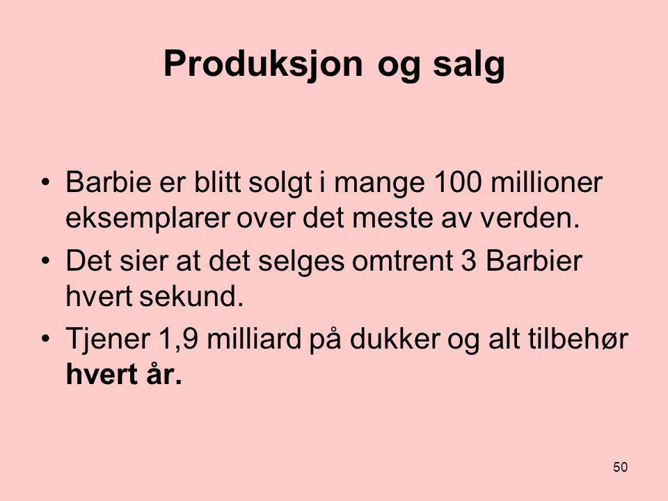 Produksjon og salg Barbie er blitt solgt i mange 100 millioner eksemplarer over det meste av verden.