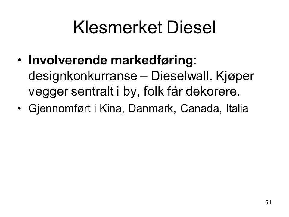 Klesmerket Diesel Involverende markedføring: designkonkurranse – Dieselwall. Kjøper vegger sentralt i by, folk får dekorere.