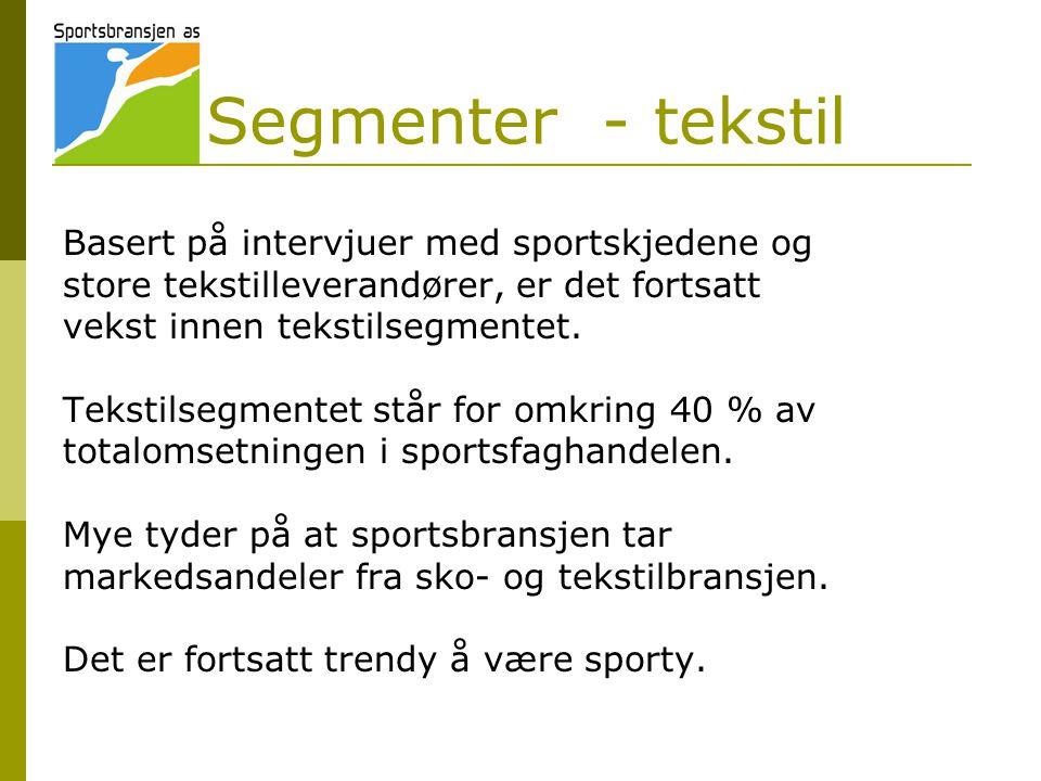 Segmenter - tekstil Basert på intervjuer med sportskjedene og