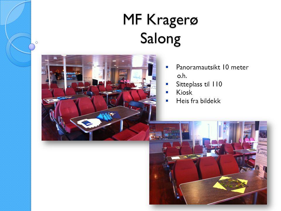 MF Kragerø Salong Panoramautsikt 10 meter o.h. Sitteplass til 110