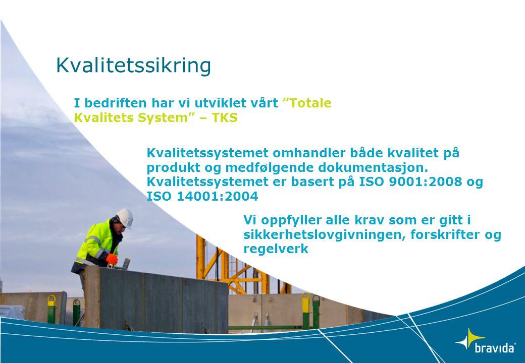 Kvalitetssikring I bedriften har vi utviklet vårt Totale Kvalitets System – TKS.