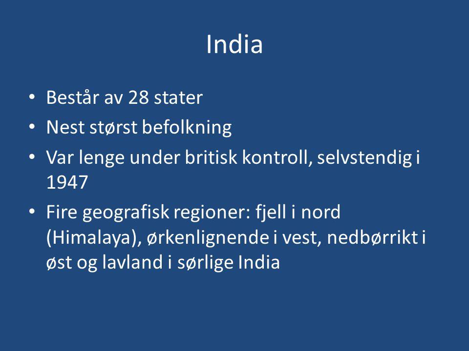India Består av 28 stater Nest størst befolkning