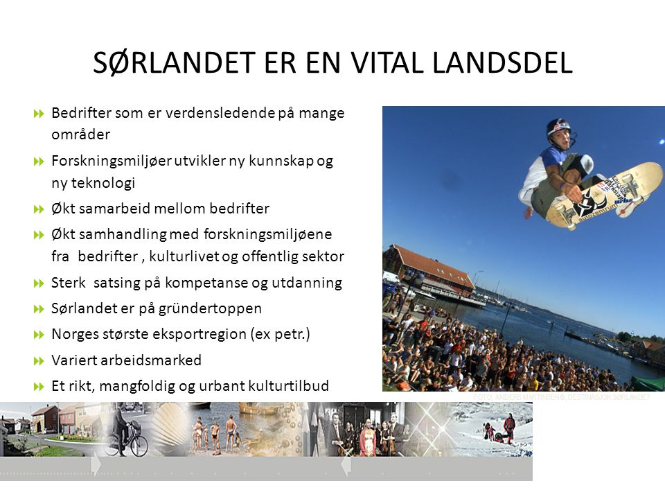 SØRLANDET ER EN VITAL LANDSDEL